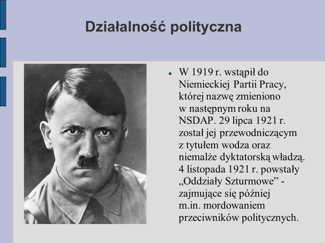 Działalność polityczna W 1919 r. wstąpił do Niemieckiej Partii Pracy, której nazwę zmieniono w następnym roku na NSDAP. 29 lipca 1921 r. został jej pr
