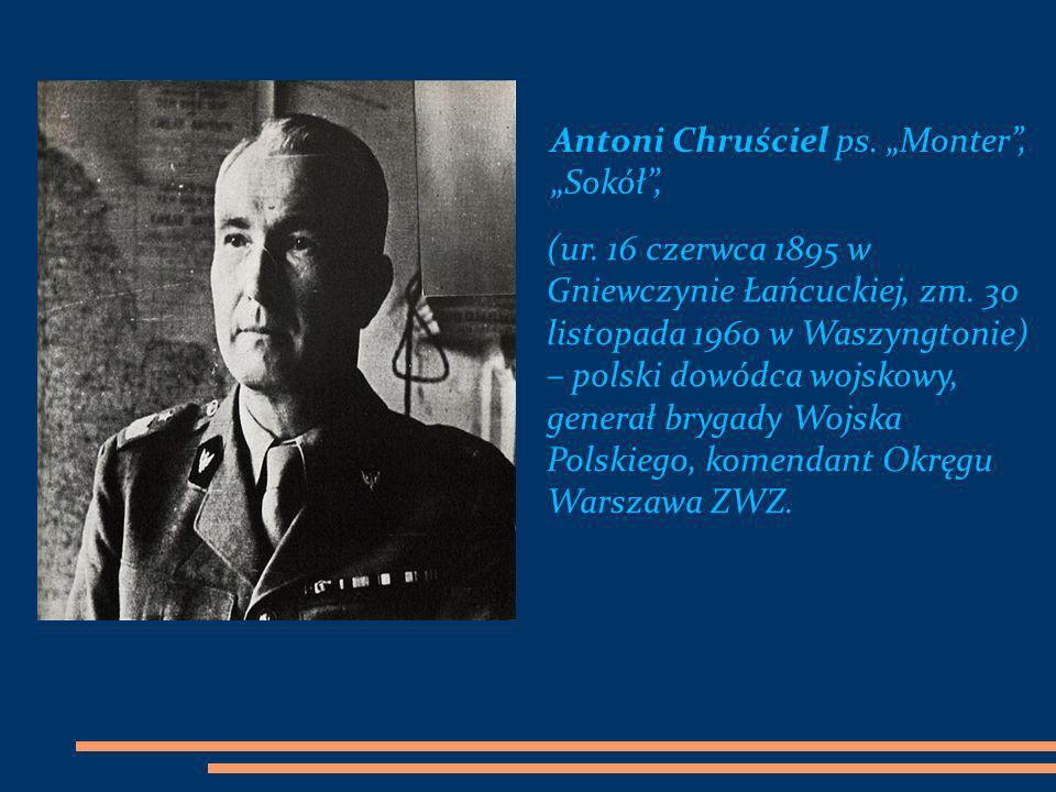 Antoni Chruściel ps. Monter, Sokół, (ur. 16 czerwca 1895 w Gniewczynie Łańcuckiej, zm. 30 listopada 1960 w Waszyngtonie) – polski dowódca wojskowy, ge