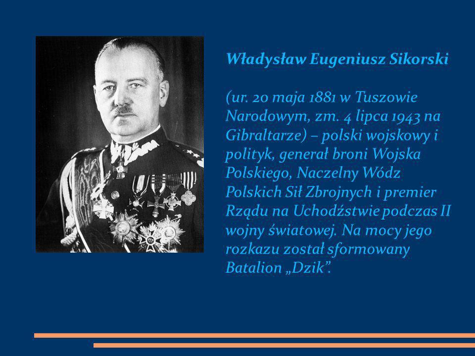 Władysław Eugeniusz Sikorski (ur. 20 maja 1881 w Tuszowie Narodowym, zm. 4 lipca 1943 na Gibraltarze) – polski wojskowy i polityk, generał broni Wojsk