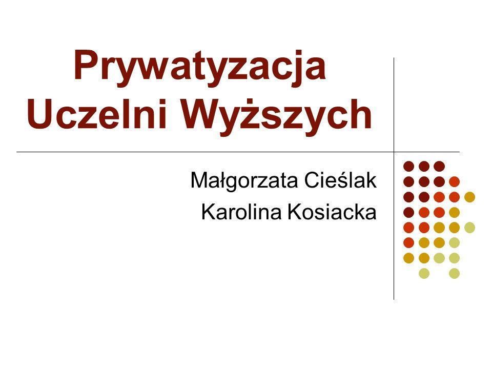 Tematyka Projektu Prywatyzacja Uczelni Wyższych w Warszawie Kwestia wyboru Uczelni przez przyszłych i obecnych studentów.
