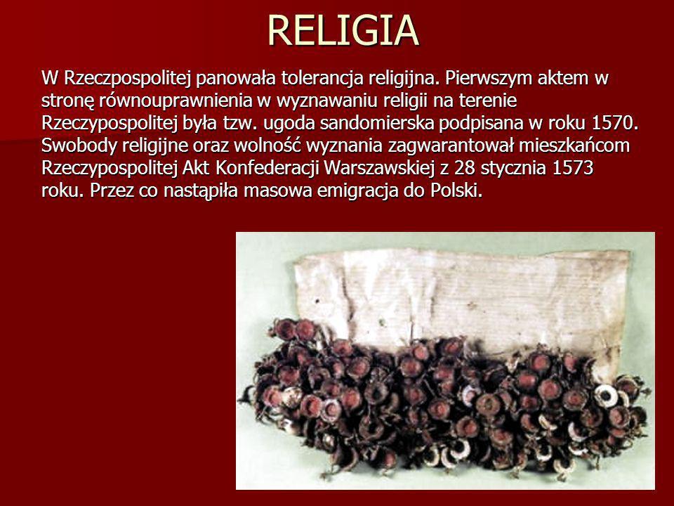 RELIGIA W Rzeczpospolitej panowała tolerancja religijna. Pierwszym aktem w stronę równouprawnienia w wyznawaniu religii na terenie Rzeczypospolitej by