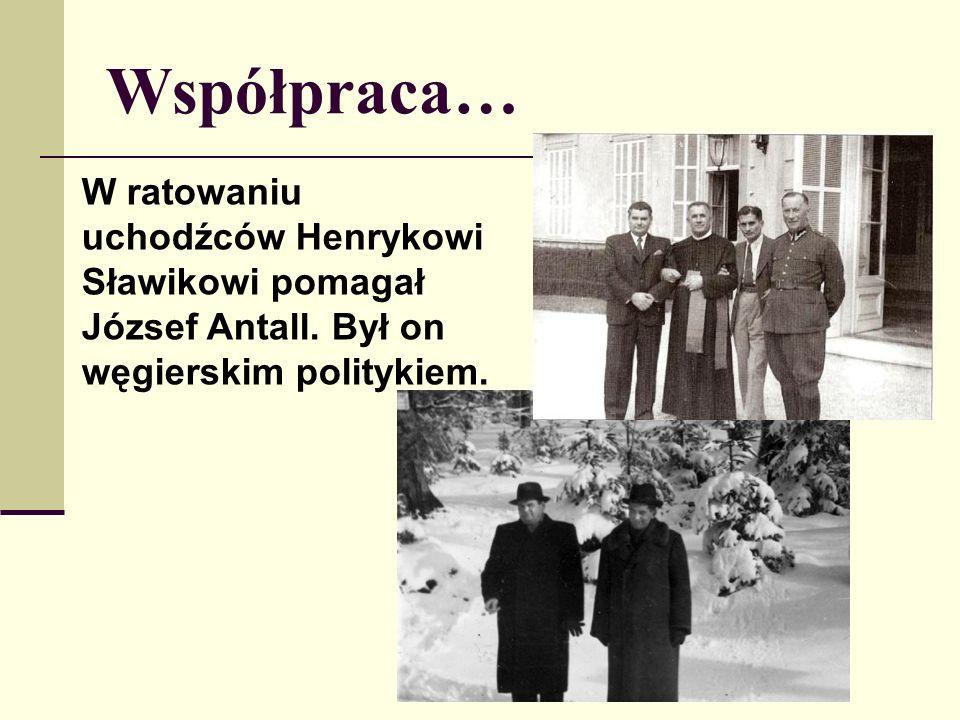 Współpraca… W ratowaniu uchodźców Henrykowi Sławikowi pomagał József Antall.