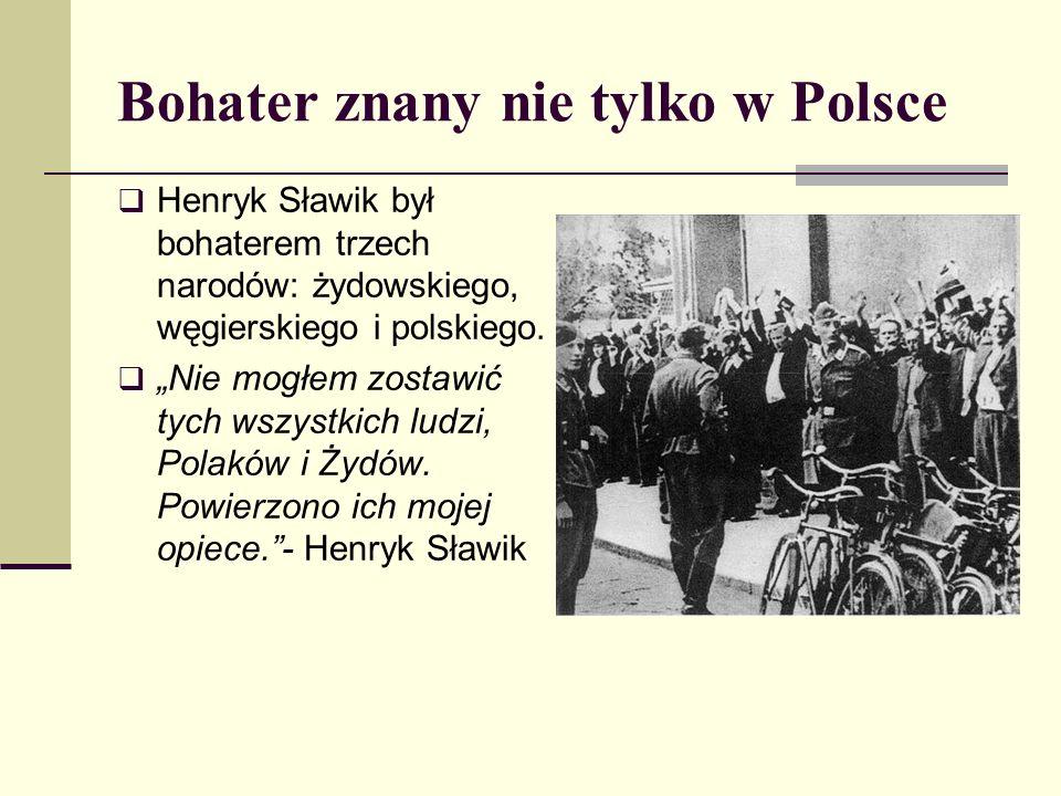 Bohater znany nie tylko w Polsce Henryk Sławik był bohaterem trzech narodów: żydowskiego, węgierskiego i polskiego.
