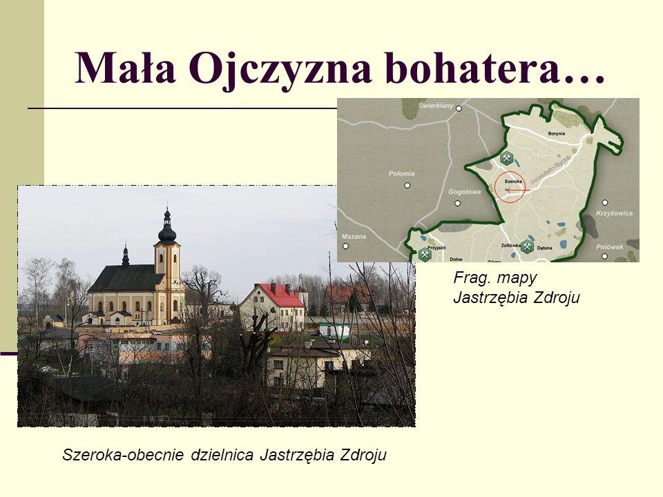 Mała Ojczyzna bohatera… Szeroka-obecnie dzielnica Jastrzębia Zdroju Frag. mapy Jastrzębia Zdroju