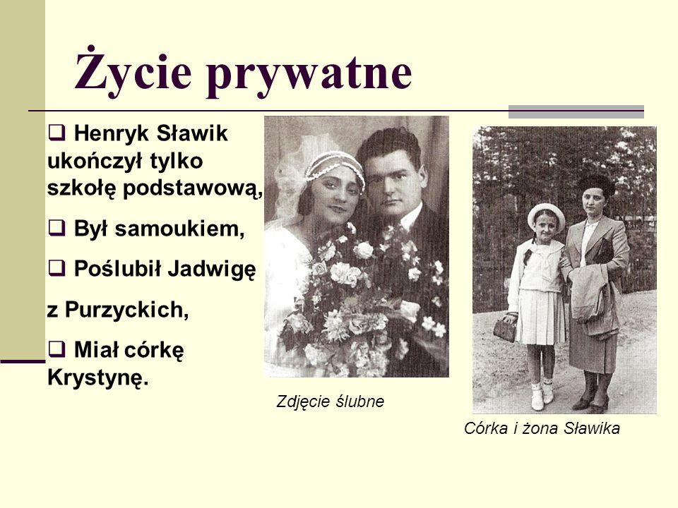 Henryk Sławik ukończył tylko szkołę podstawową, Był samoukiem, Poślubił Jadwigę z Purzyckich, Miał córkę Krystynę.