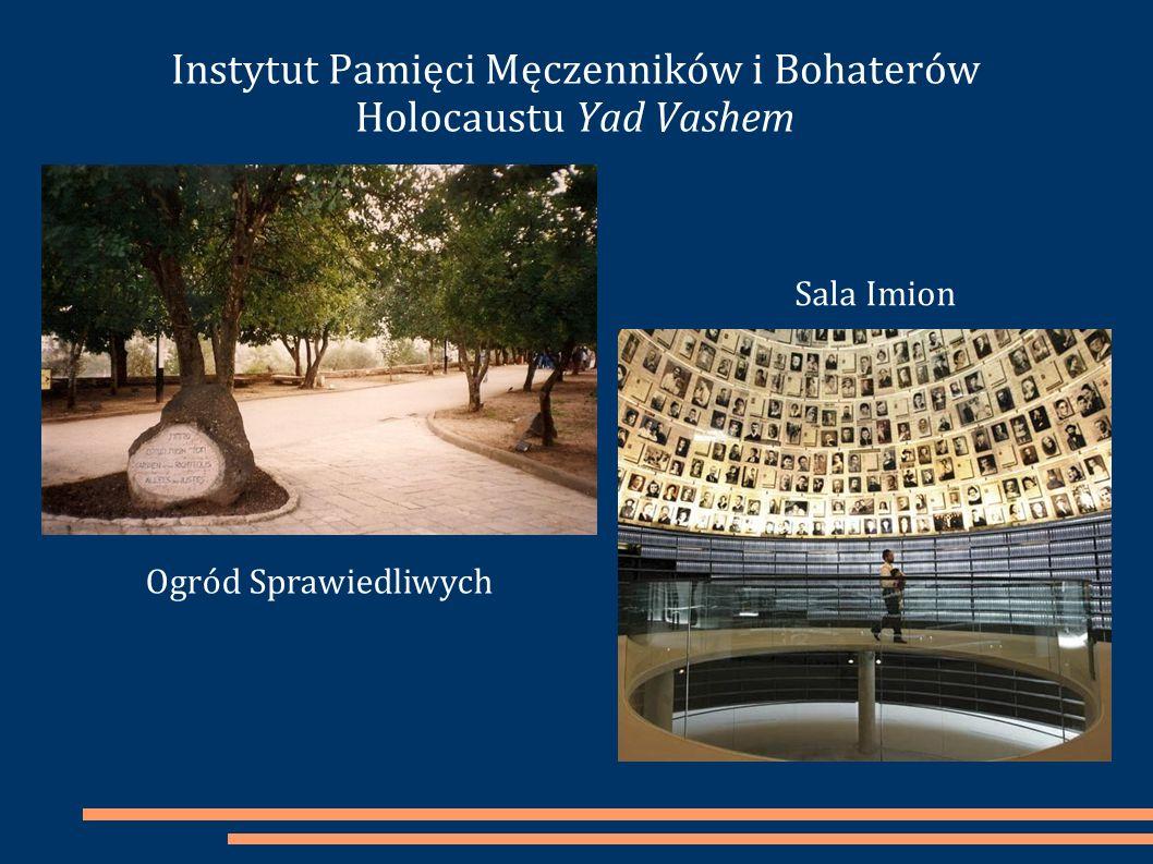 Instytut Pamięci Męczenników i Bohaterów Holocaustu Yad Vashem Ogród Sprawiedliwych Sala Imion