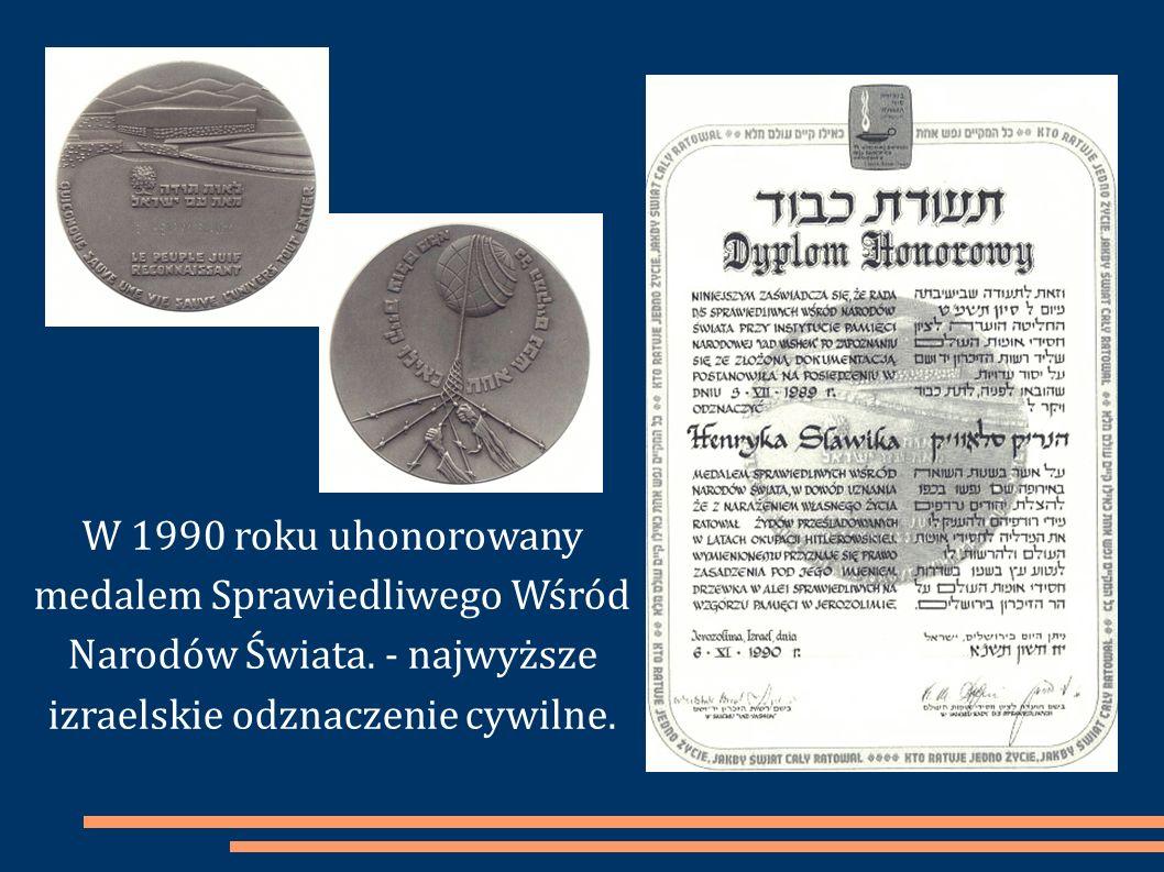 W 1990 roku uhonorowany medalem Sprawiedliwego Wśród Narodów Świata. - najwyższe izraelskie odznaczenie cywilne.