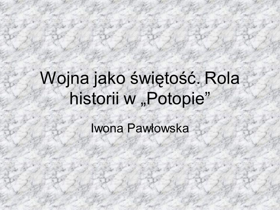 Wojna jako świętość. Rola historii w Potopie Iwona Pawłowska