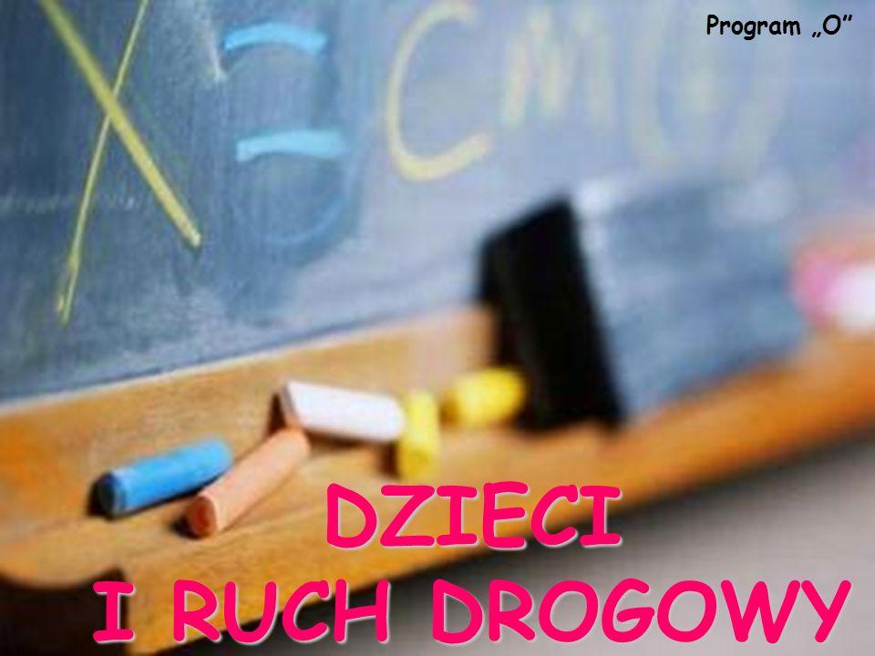 DZIECI I RUCH DROGOWY Program O