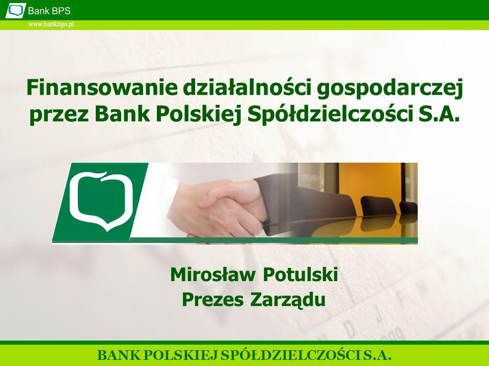 www.bankbps.pl Finansowanie działalności gospodarczej przez Bank Polskiej Spółdzielczości S.A.