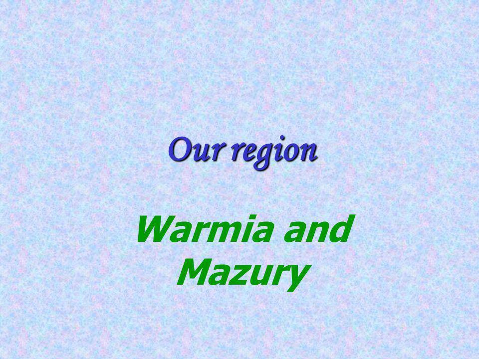 Our region Warmia and Mazury