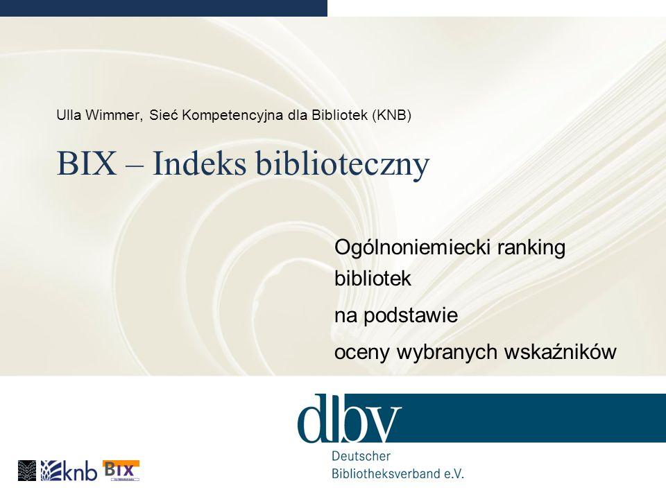 Ulla Wimmer, Sieć Kompetencyjna dla Bibliotek (KNB) BIX – Indeks biblioteczny Ogólnoniemiecki ranking bibliotek na podstawie oceny wybranych wskaźników