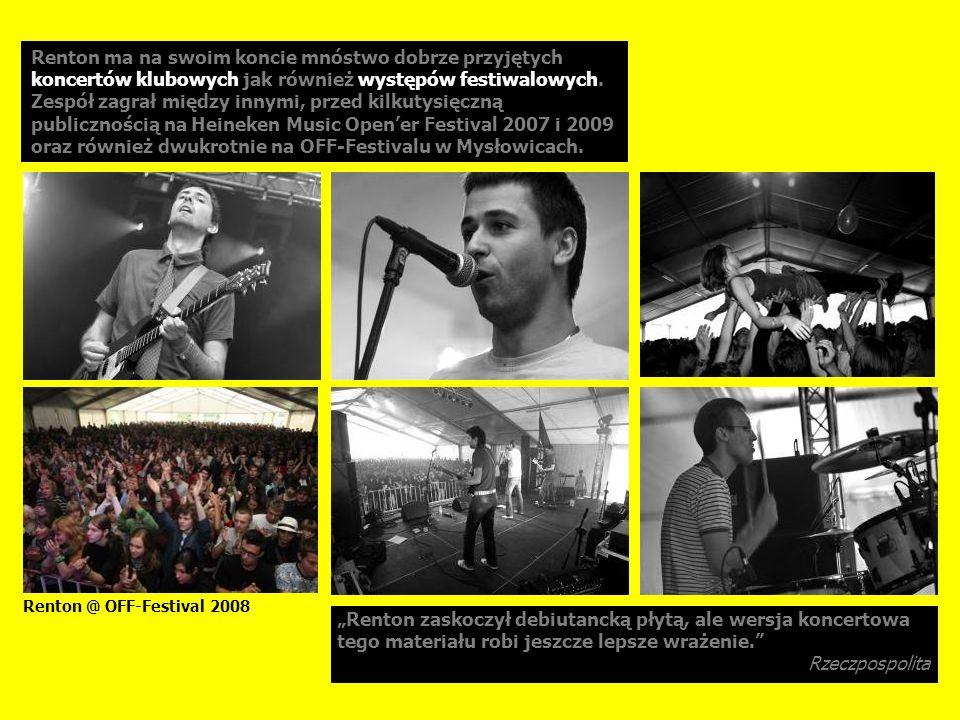 Renton ma na swoim koncie mnóstwo dobrze przyjętych koncertów klubowych jak również występów festiwalowych.
