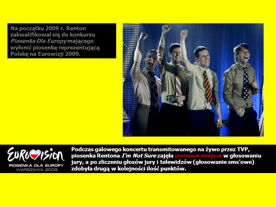Na początku 2009 r. Renton zakwalifikował się do konkursu Piosenka Dla Europy mającego wyłonić piosenkę reprezentującą Polskę na Eurowizji 2009. Podcz