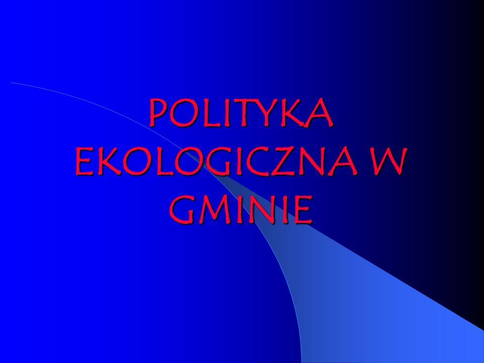 POLITYKA EKOLOGICZNA W GMINIE
