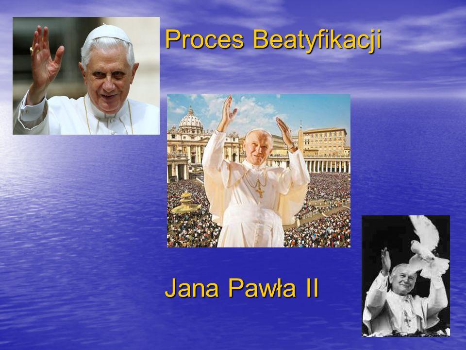 Proces Beatyfikacji Jana Pawła II