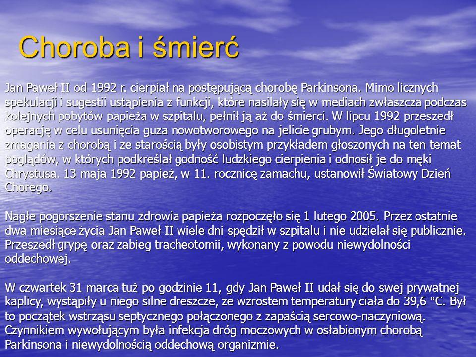 Choroba i śmierć Jan Paweł II od 1992 r. cierpiał na postępującą chorobę Parkinsona. Mimo licznych spekulacji i sugestii ustąpienia z funkcji, które n