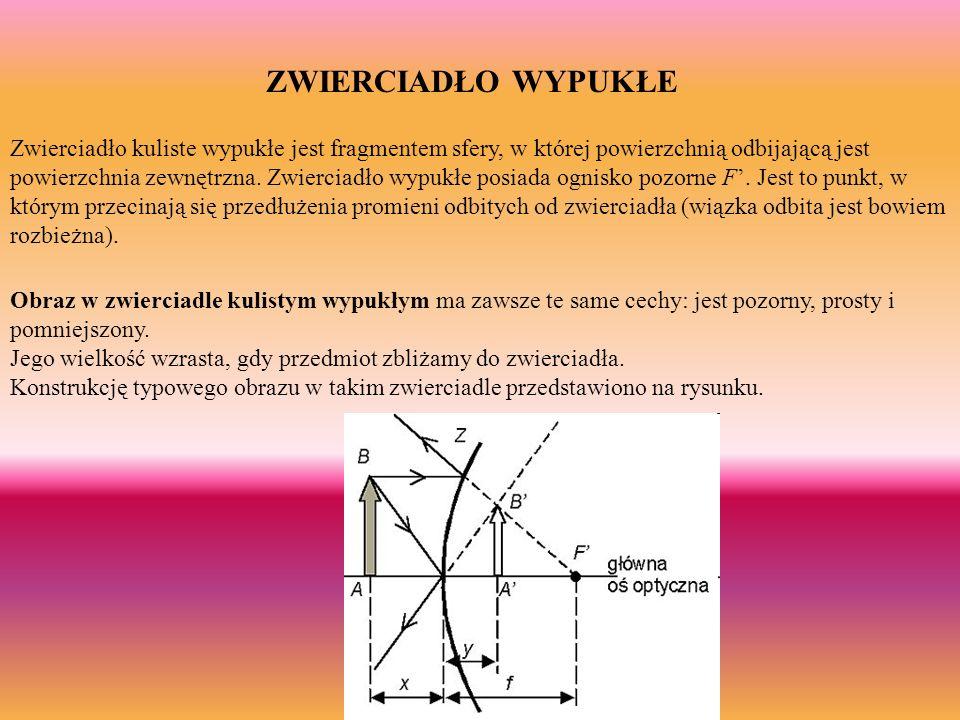 Zwierciadło kuliste wypukłe jest fragmentem sfery, w której powierzchnią odbijającą jest powierzchnia zewnętrzna. Zwierciadło wypukłe posiada ognisko