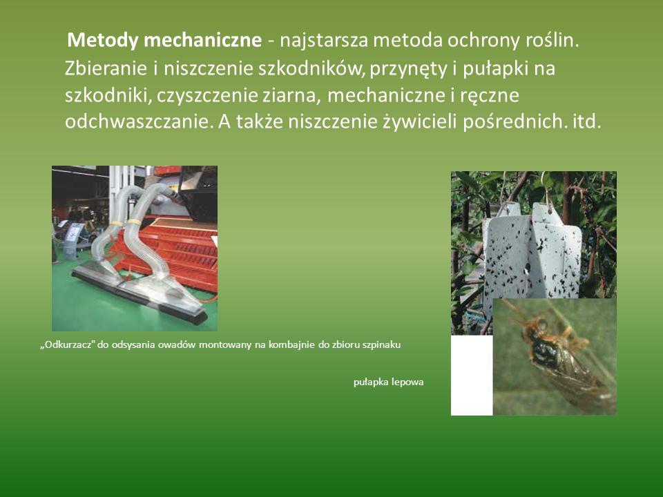 Metody mechaniczne - najstarsza metoda ochrony roślin. Zbieranie i niszczenie szkodników, przynęty i pułapki na szkodniki, czyszczenie ziarna, mechani