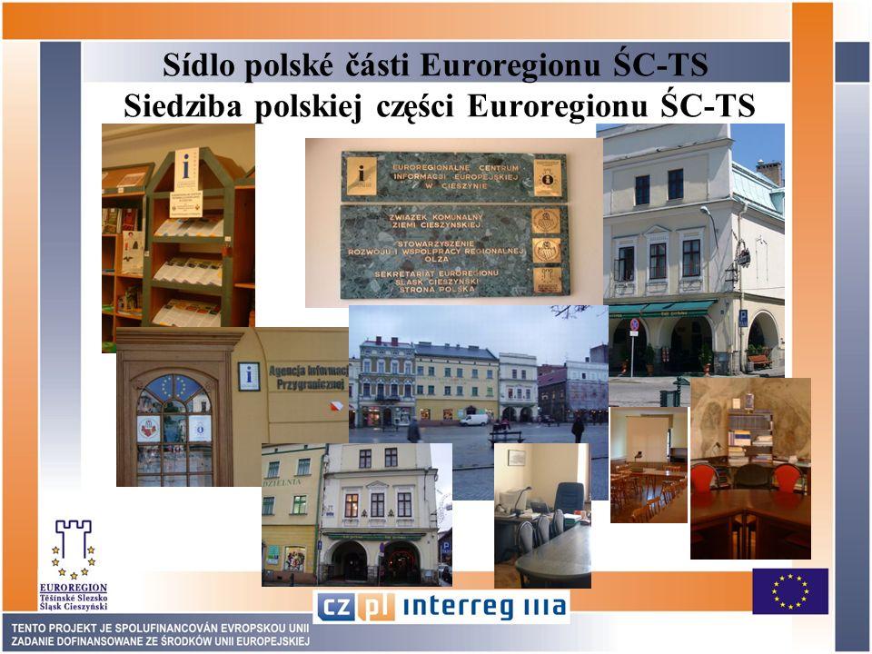 Sídlo polské části Euroregionu ŚC-TS Siedziba polskiej części Euroregionu ŚC-TS
