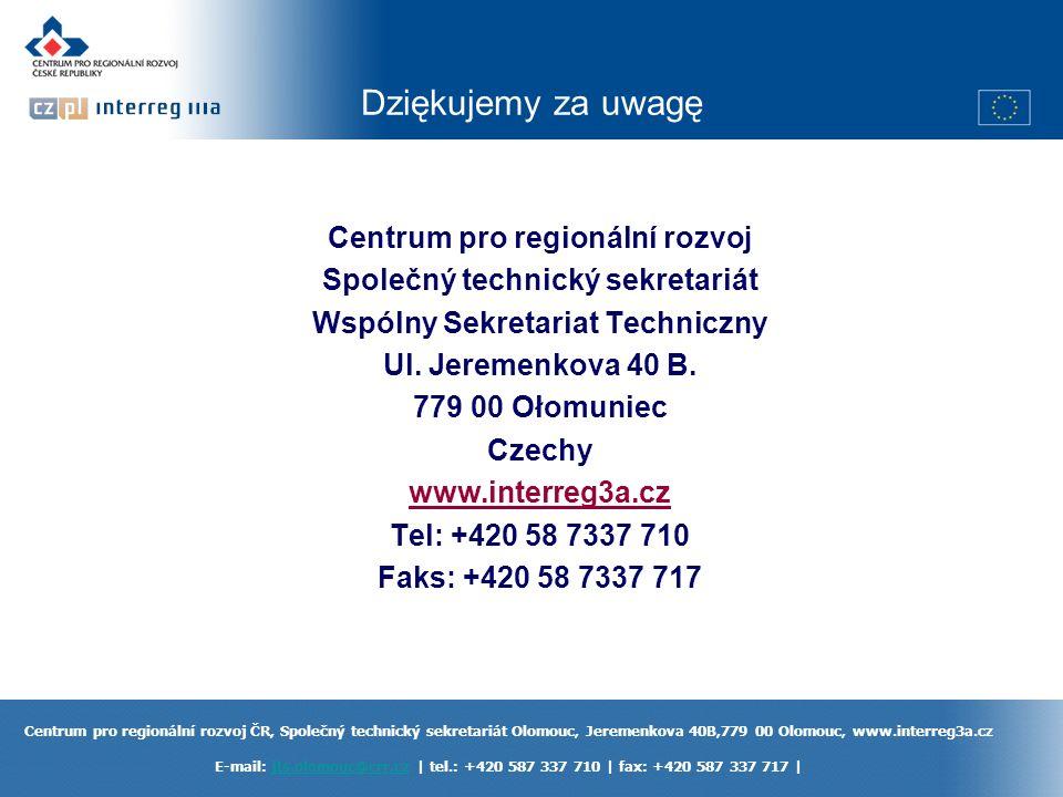 Centrum pro regionální rozvoj ČR, Společný technický sekretariát Olomouc, Jeremenkova 40B,779 00 Olomouc, www.interreg3a.cz E-mail: jts.olomouc@crr.cz | tel.: +420 587 337 710 | fax: +420 587 337 717 |jts.olomouc@crr.cz Centrum pro regionální rozvoj Společný technický sekretariát Wspólny Sekretariat Techniczny Ul.