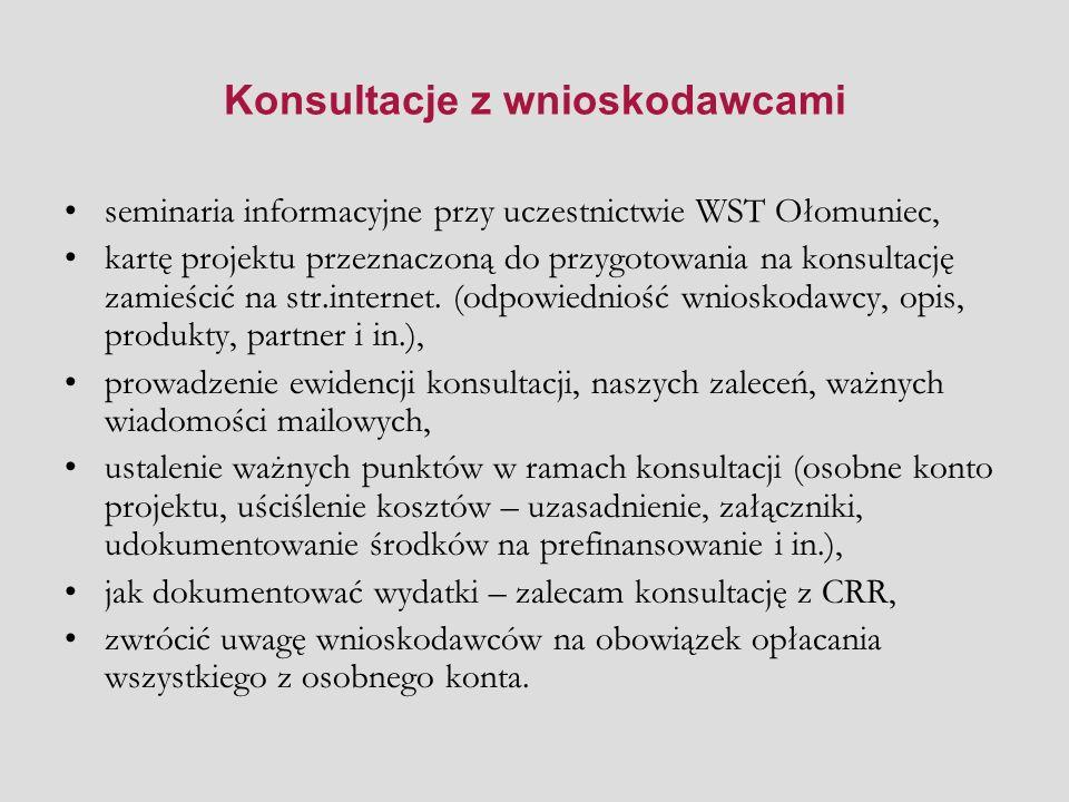 Konsultacje z wnioskodawcami seminaria informacyjne przy uczestnictwie WST Ołomuniec, kartę projektu przeznaczoną do przygotowania na konsultację zamieścić na str.internet.
