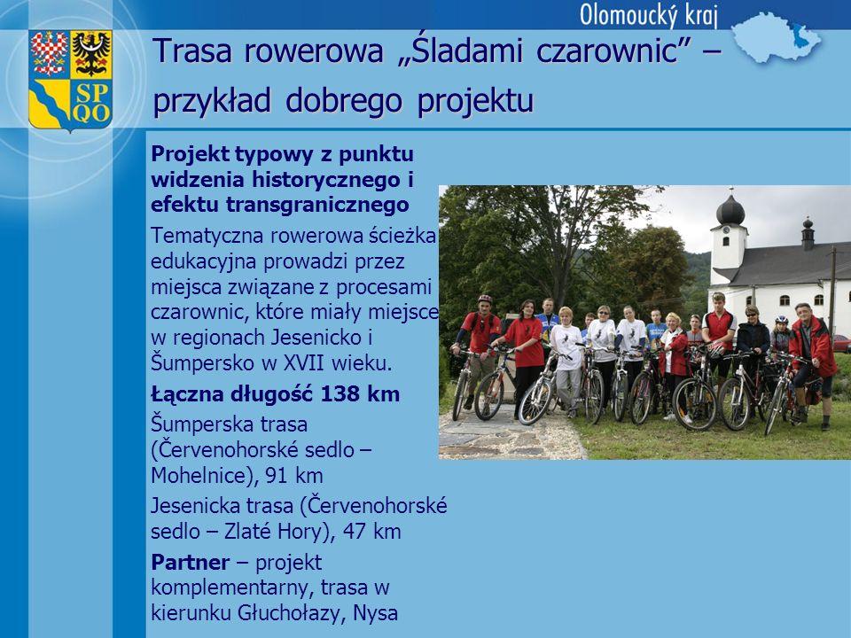 Trasa rowerowa Śladami czarownic – przykład dobrego projektu Projekt typowy z punktu widzenia historycznego i efektu transgranicznego Tematyczna rower