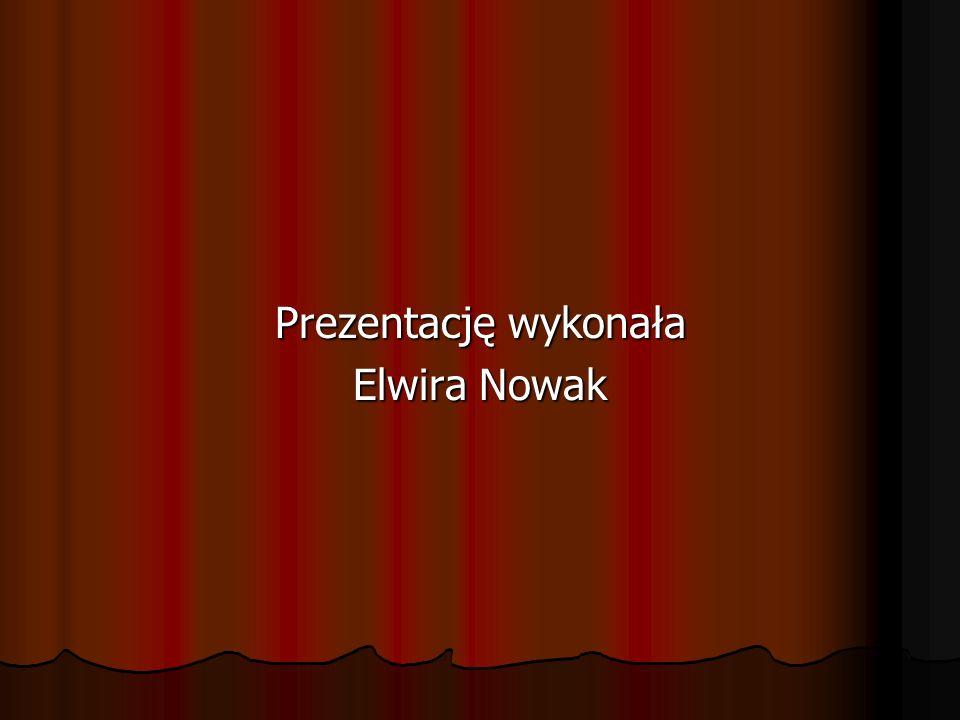 Prezentację wykonała Elwira Nowak