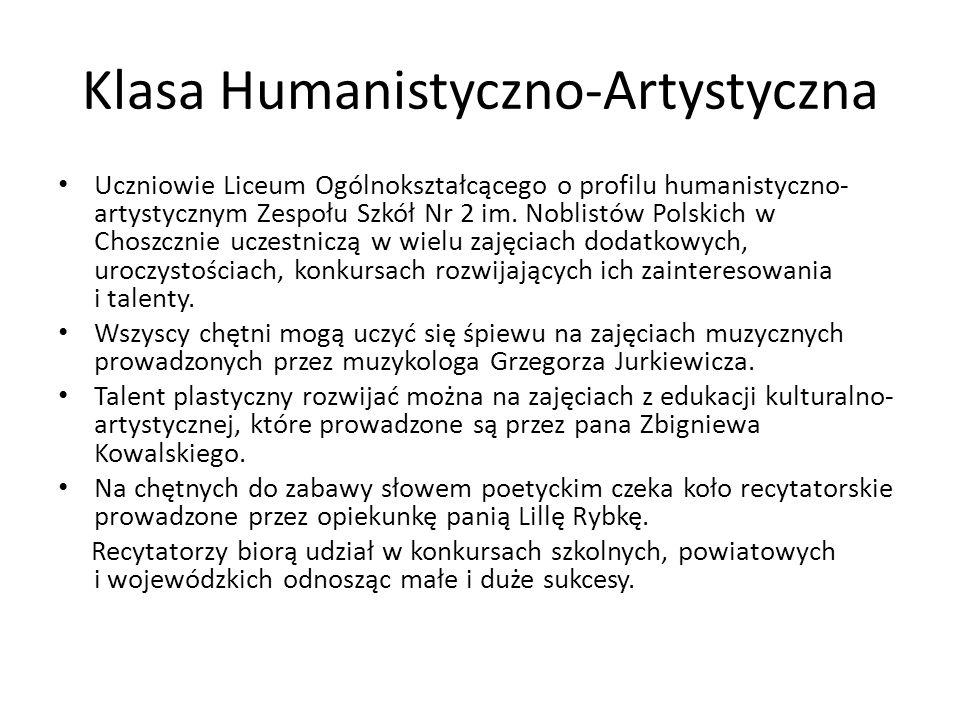 Klasa Humanistyczno-Artystyczna Uczniowie Liceum Ogólnokształcącego o profilu humanistyczno- artystycznym Zespołu Szkół Nr 2 im. Noblistów Polskich w
