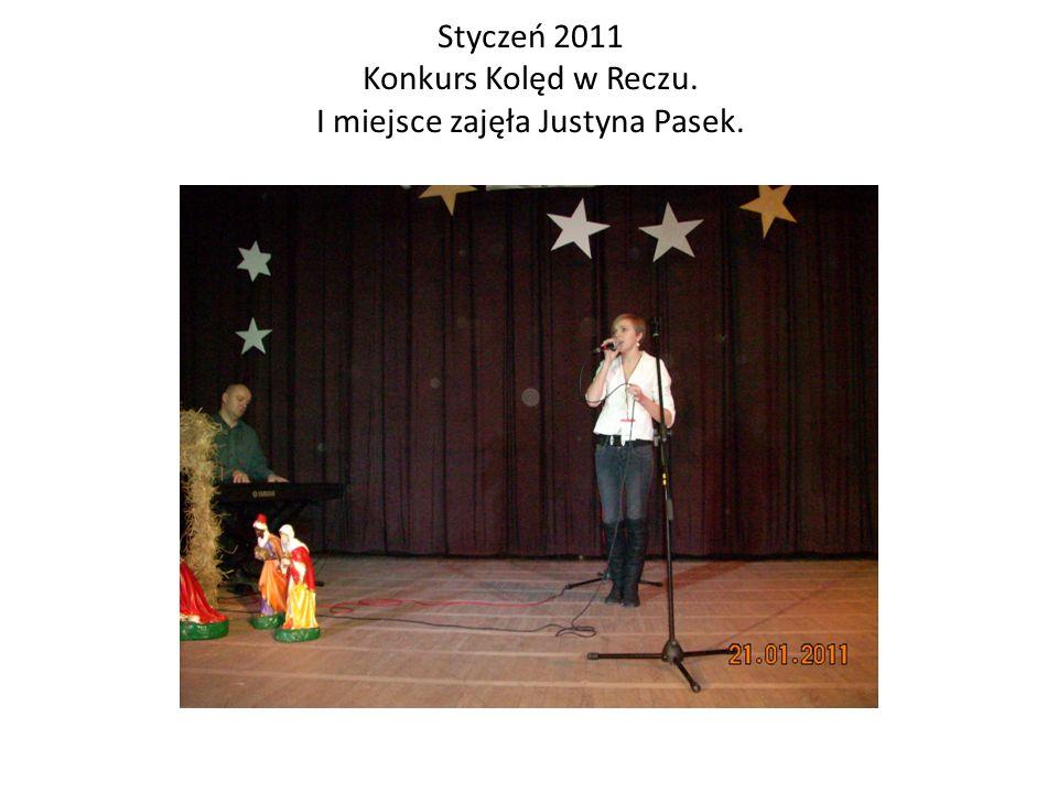 Styczeń 2011 Konkurs Kolęd w Reczu. I miejsce zajęła Justyna Pasek.