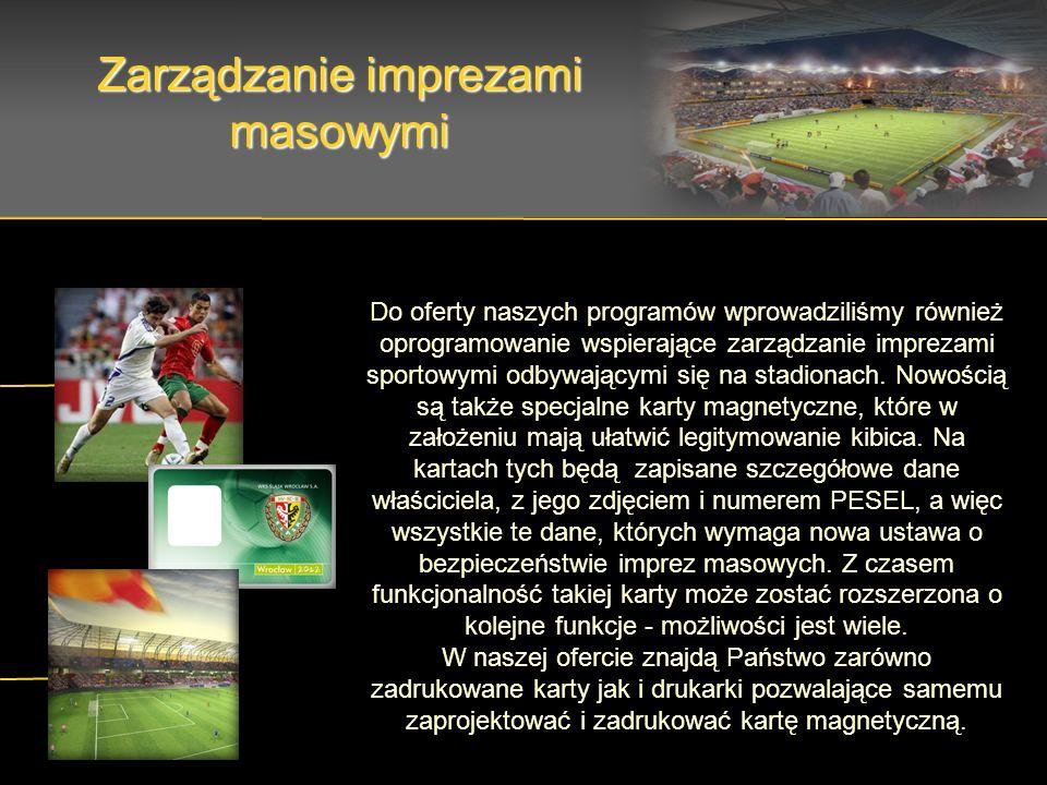 Zarządzanie imprezami masowymi Do oferty naszych programów wprowadziliśmy również oprogramowanie wspierające zarządzanie imprezami sportowymi odbywającymi się na stadionach.