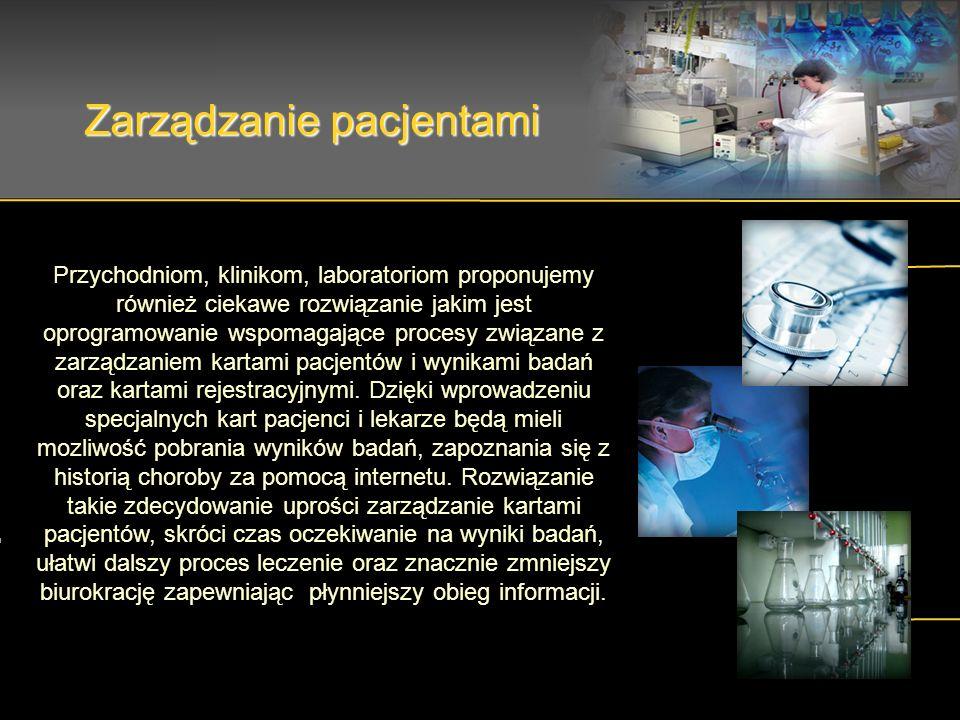 Zarządzanie pacjentami Przychodniom, klinikom, laboratoriom proponujemy również ciekawe rozwiązanie jakim jest oprogramowanie wspomagające procesy związane z zarządzaniem kartami pacjentów i wynikami badań oraz kartami rejestracyjnymi.