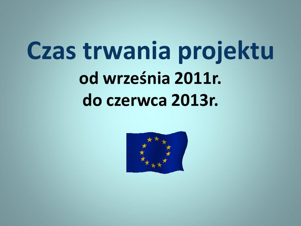 Czas trwania projektu od września 2011r. do czerwca 2013r.
