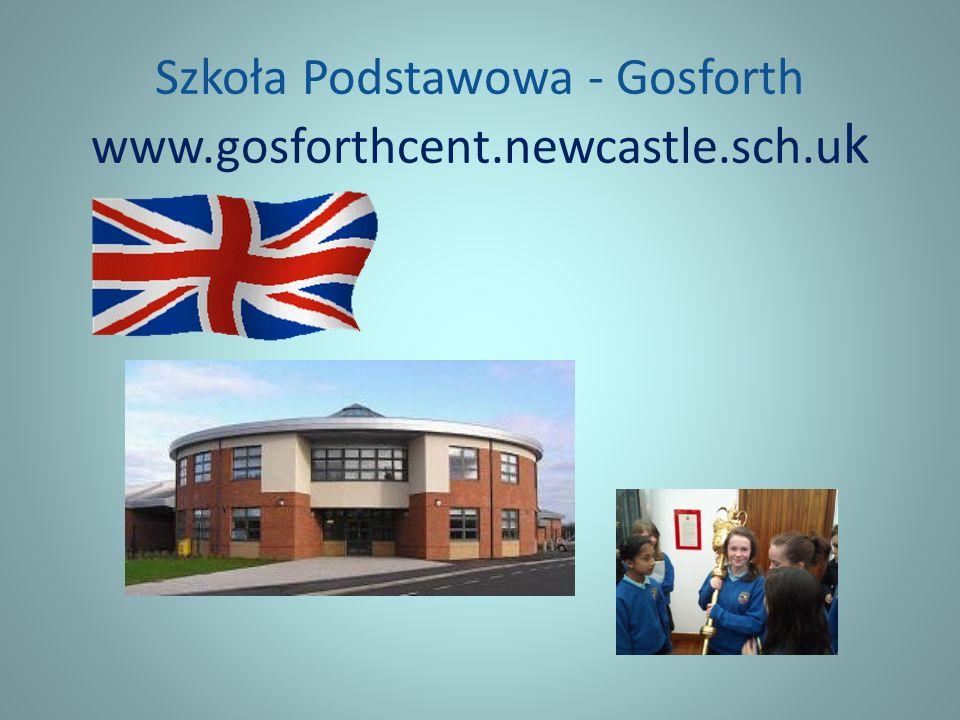 Szkoła Podstawowa - Gosforth www.gosforthcent.newcastle.sch.u k