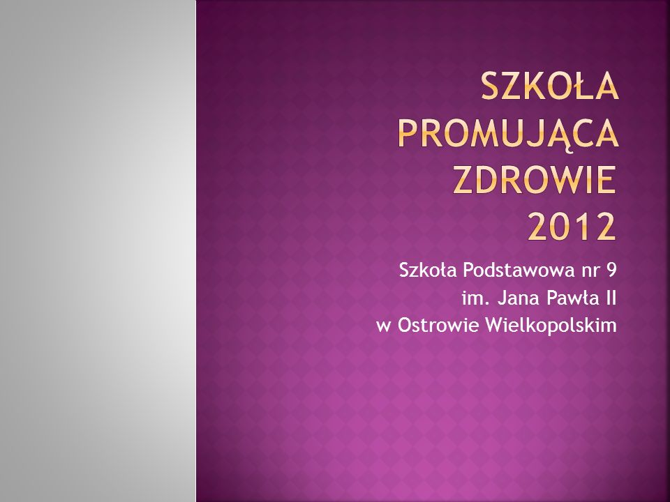 Szkoła Podstawowa nr 9 im. Jana Pawła II w Ostrowie Wielkopolskim