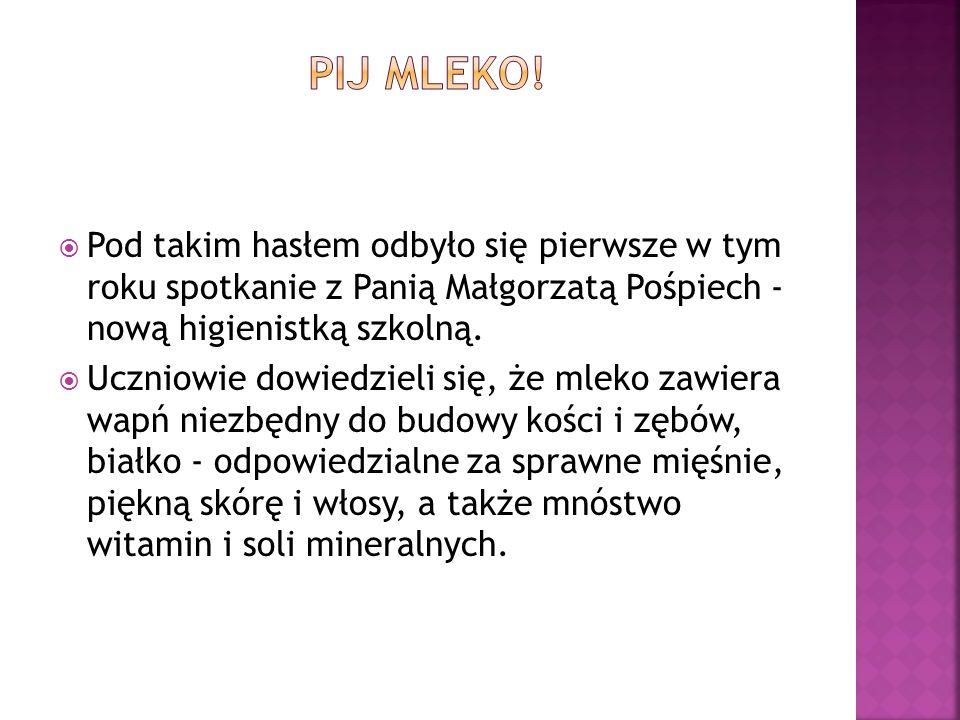 Pod takim hasłem odbyło się pierwsze w tym roku spotkanie z Panią Małgorzatą Pośpiech - nową higienistką szkolną.