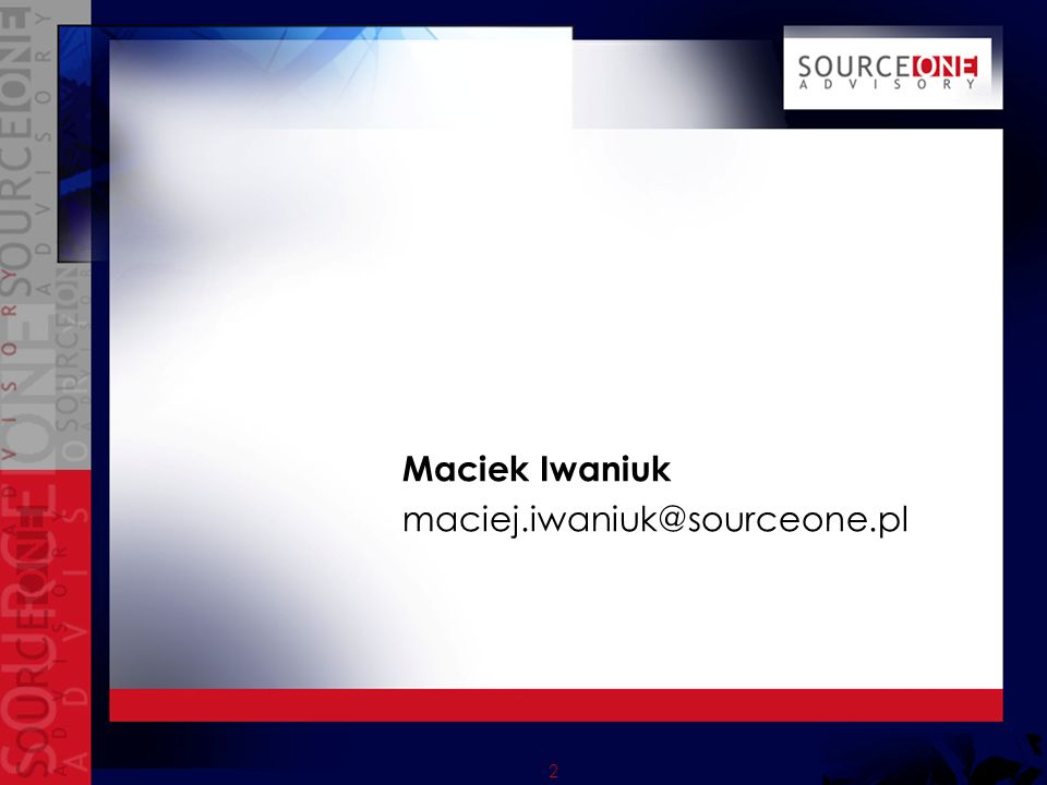 2 Maciek Iwaniuk maciej.iwaniuk@sourceone.pl