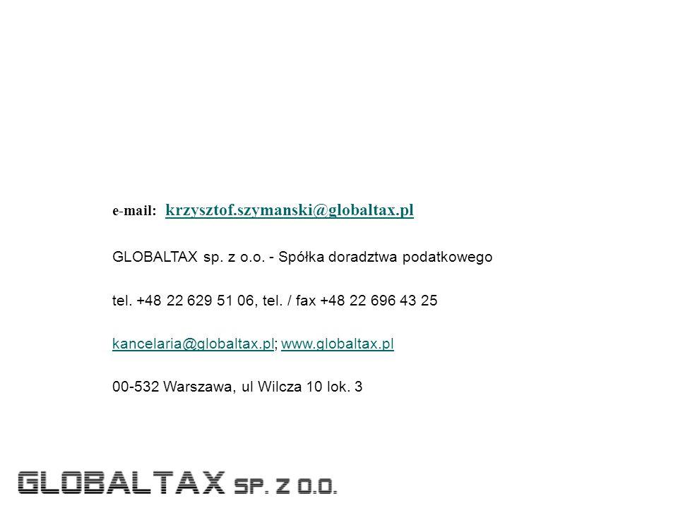 e-mail: krzysztof.szymanski@globaltax.pl krzysztof.szymanski@globaltax.pl GLOBALTAX sp.