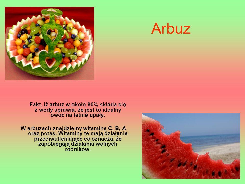Arbuz Fakt, iż arbuz w około 90% składa się z wody sprawia, że jest to idealny owoc na letnie upały. W arbuzach znajdziemy witaminę C, B, A oraz potas