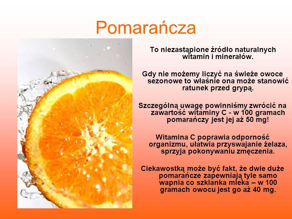 Mandarynka Zawiera dużo witaminy C (30 mg/100 g), witaminę A i z grupy B, kwas foliowy a także potas, wapń, fosfor, magnez.