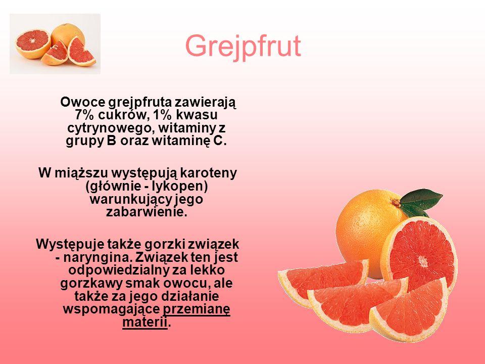 Grejpfrut Owoce grejpfruta zawierają 7% cukrów, 1% kwasu cytrynowego, witaminy z grupy B oraz witaminę C. W miąższu występują karoteny (głównie - lyko