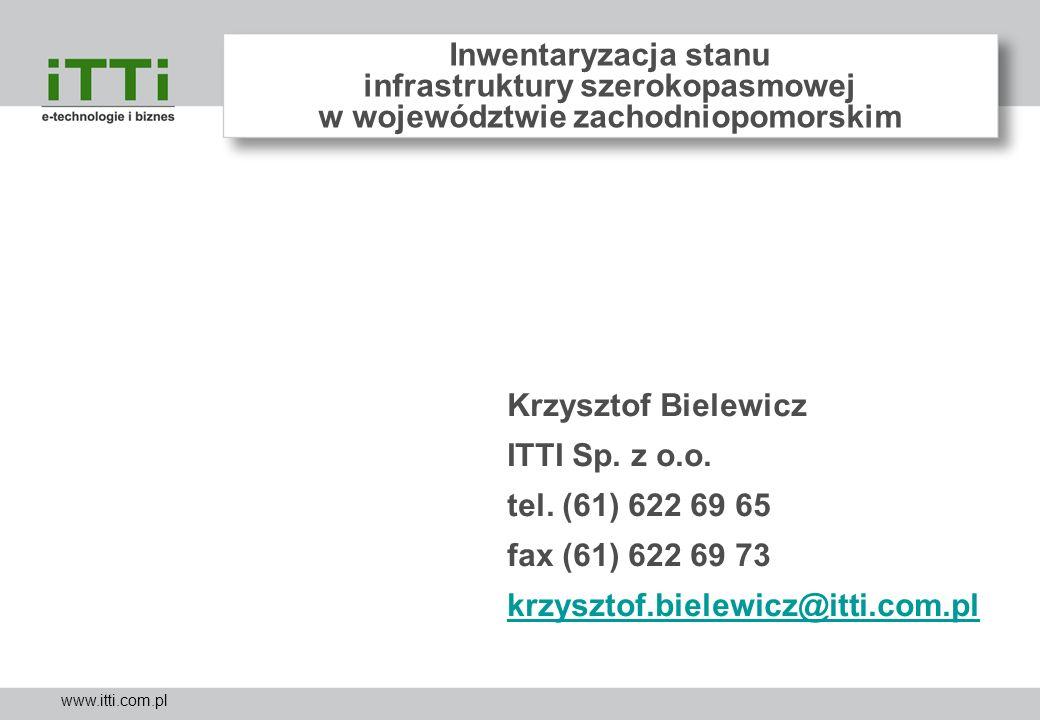 www.itti.com.pl Krzysztof Bielewicz ITTI Sp. z o.o. tel. (61) 622 69 65 fax (61) 622 69 73 krzysztof.bielewicz@itti.com.pl krzysztof.bielewicz@itti.co