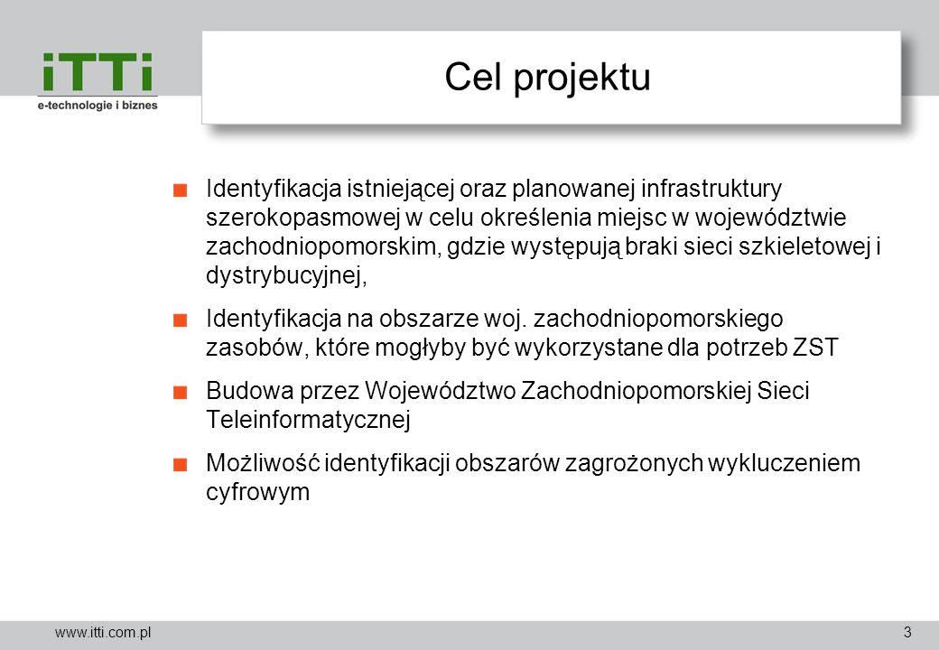 www.itti.com.pl Cel projektu Identyfikacja istniejącej oraz planowanej infrastruktury szerokopasmowej w celu określenia miejsc w województwie zachodni
