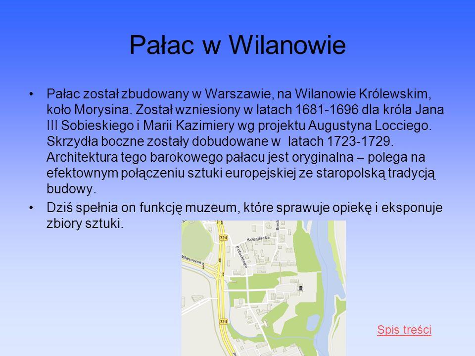 Pałac w Wilanowie Pałac został zbudowany w Warszawie, na Wilanowie Królewskim, koło Morysina. Został wzniesiony w latach 1681-1696 dla króla Jana III