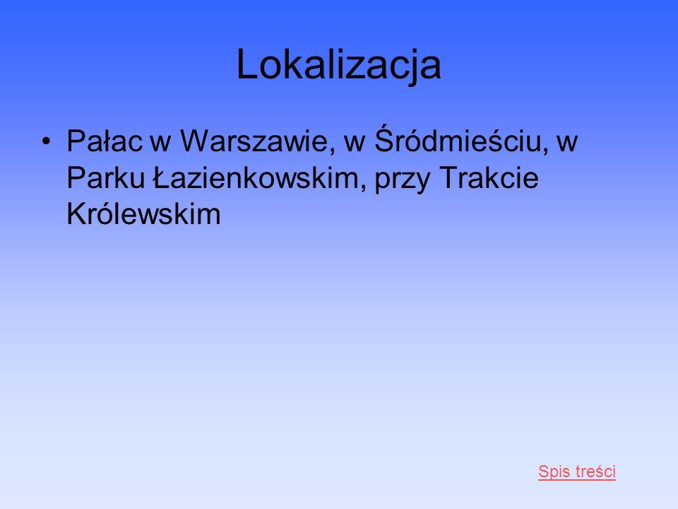 Lokalizacja Pałac w Warszawie, w Śródmieściu, w Parku Łazienkowskim, przy Trakcie Królewskim Spis treści