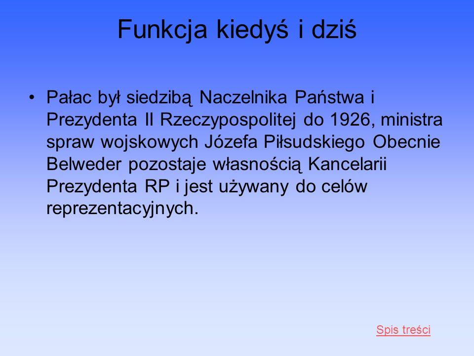Funkcja kiedyś i dziś Pałac był siedzibą Naczelnika Państwa i Prezydenta II Rzeczypospolitej do 1926, ministra spraw wojskowych Józefa Piłsudskiego Ob