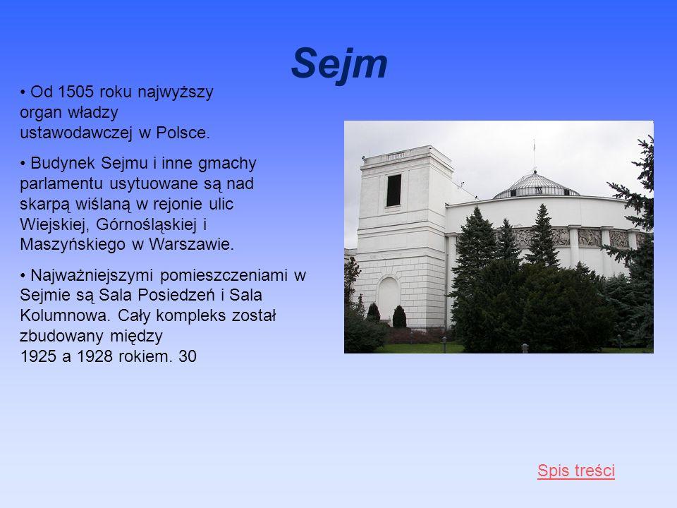 Sejm Od 1505 roku najwyższy organ władzy ustawodawczej w Polsce. Budynek Sejmu i inne gmachy parlamentu usytuowane są nad skarpą wiślaną w rejonie uli