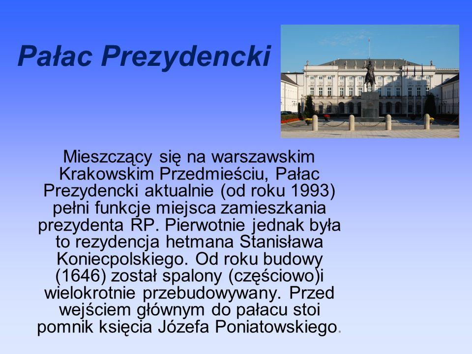 Pałac Prezydencki Mieszczący się na warszawskim Krakowskim Przedmieściu, Pałac Prezydencki aktualnie (od roku 1993) pełni funkcje miejsca zamieszkania