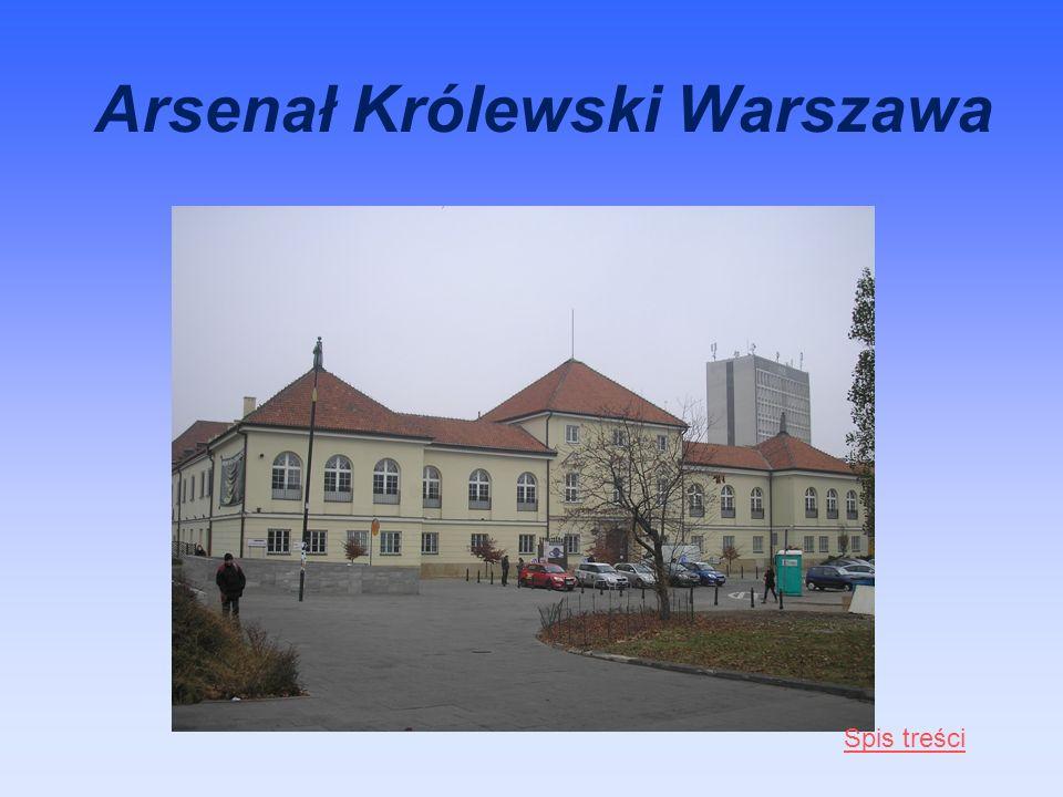 Arsenał Królewski Warszawa Spis treści