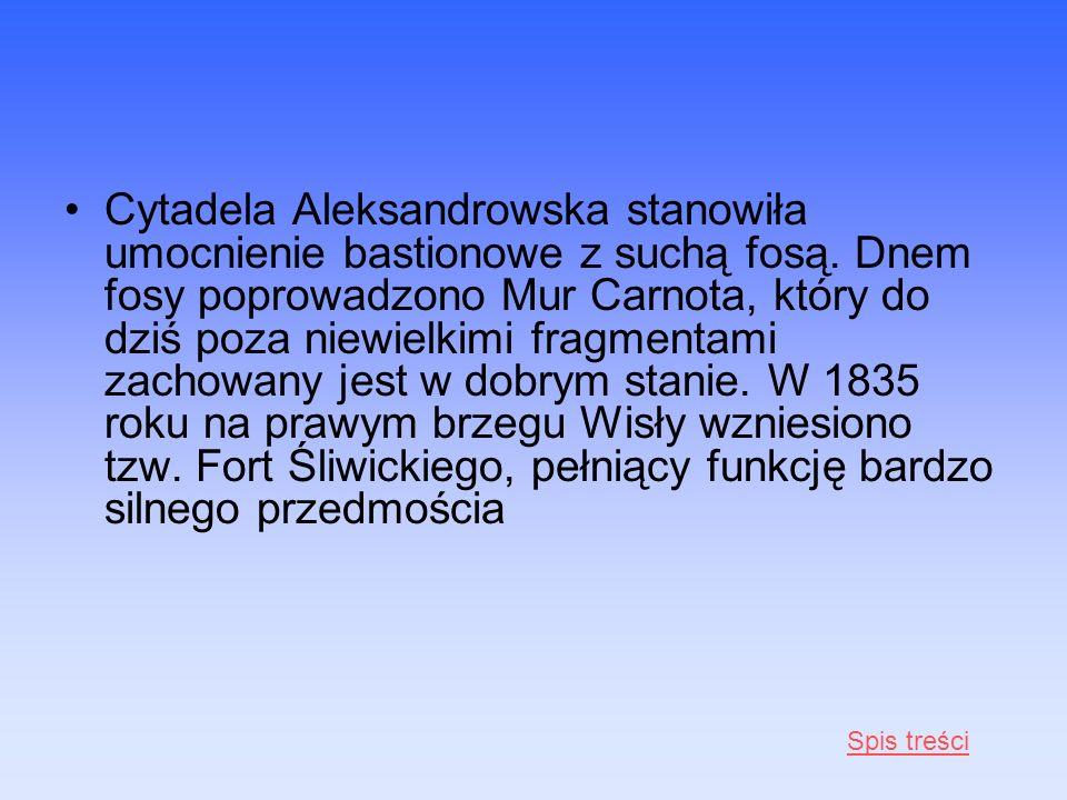 Cytadela Aleksandrowska stanowiła umocnienie bastionowe z suchą fosą. Dnem fosy poprowadzono Mur Carnota, który do dziś poza niewielkimi fragmentami z